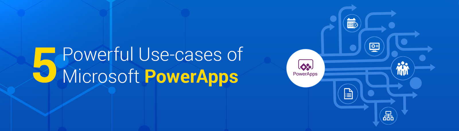 5 important use-cases of powerapps
