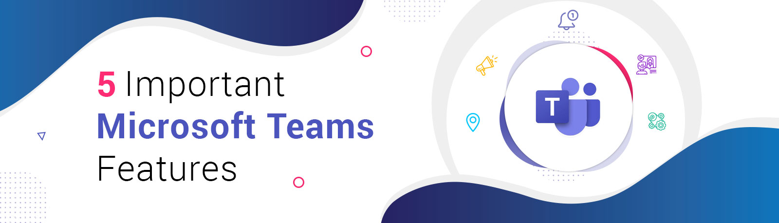 Five Important Microsoft Teams Features