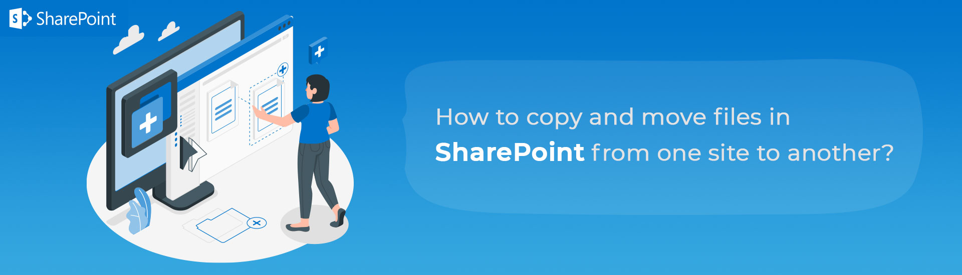 How to copy and move files in SharePoint from one site to another?