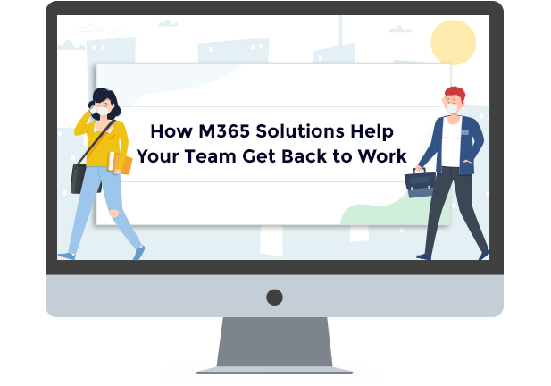 How M365 Can Get Your Team Back to Work